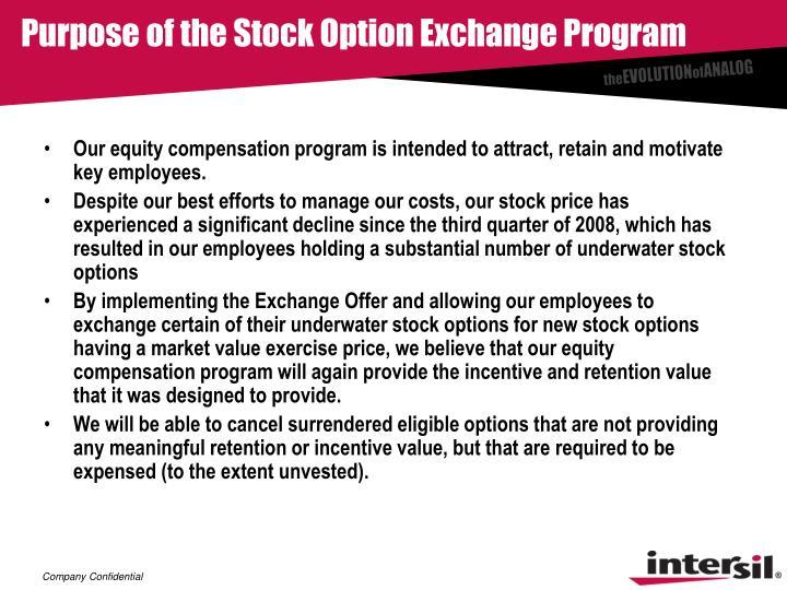 Purpose of the stock option exchange program