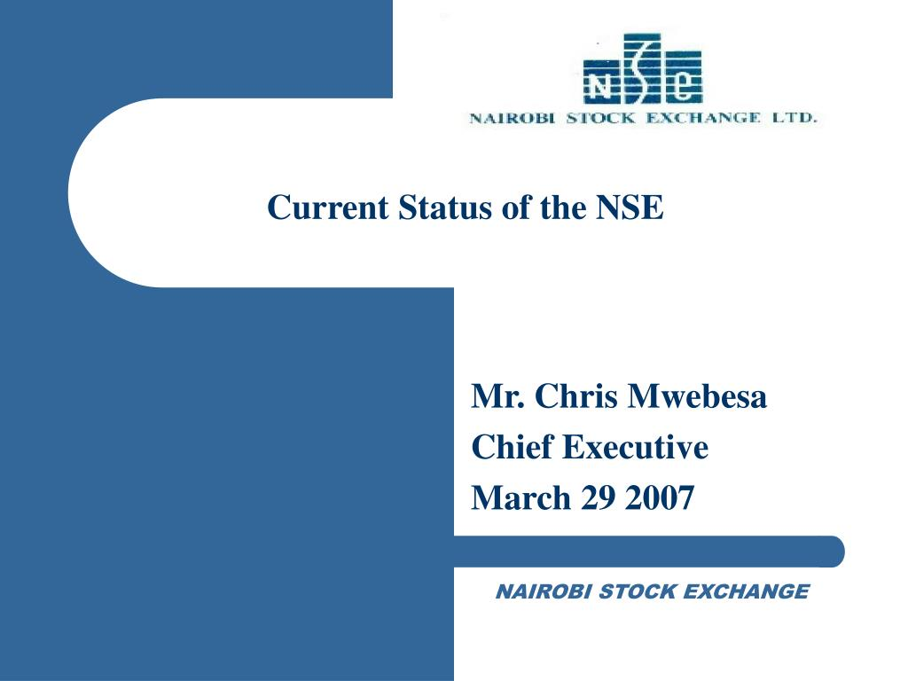 Current Status of the NSE