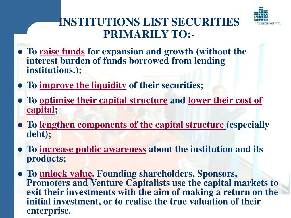 INSTITUTIONS LIST SECURITIES PRIMARILY TO:-