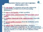 institutions list securities primarily to