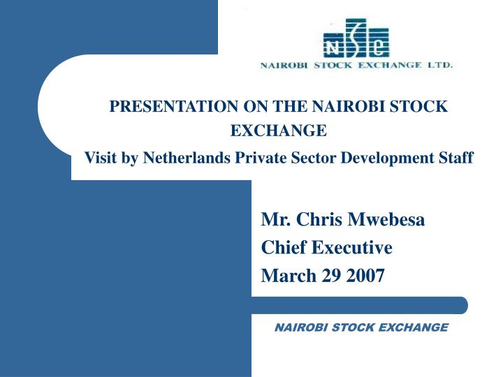 Presentation on the nairobi stock exchange visit by netherlands private sector development staff