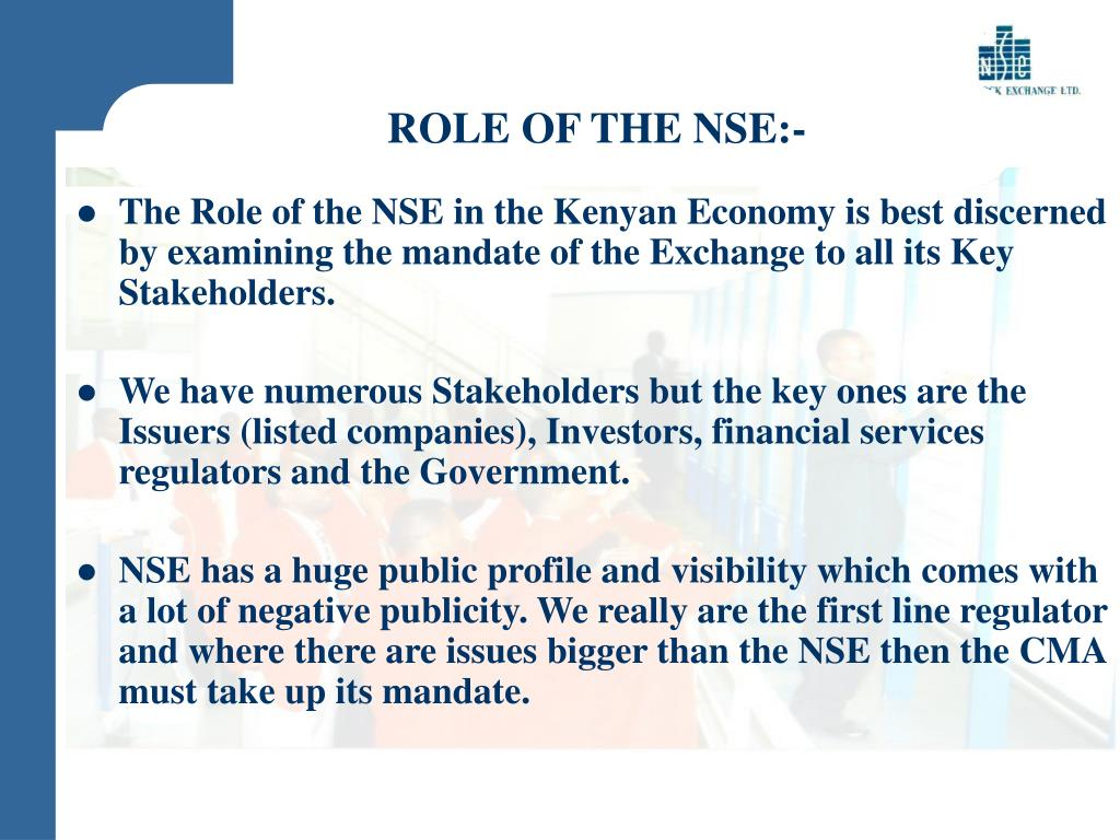 ROLE OF THE NSE:-