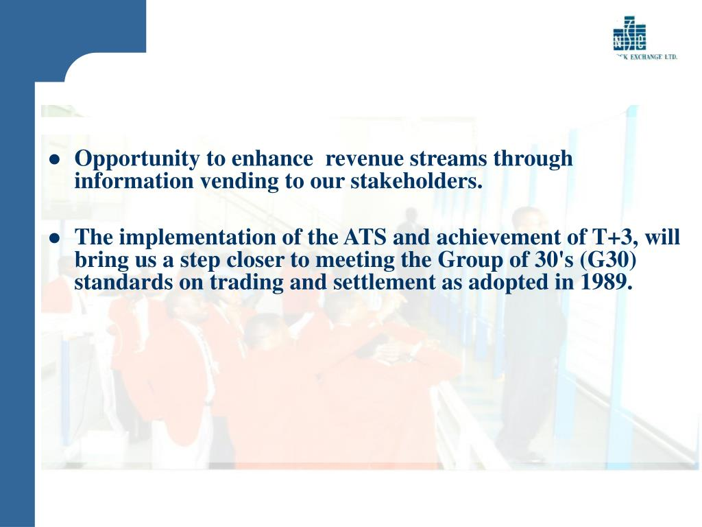 Opportunity to enhance  revenue streams through information vending to our stakeholders.