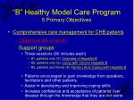 b healthy model care program 5 primary objectives34