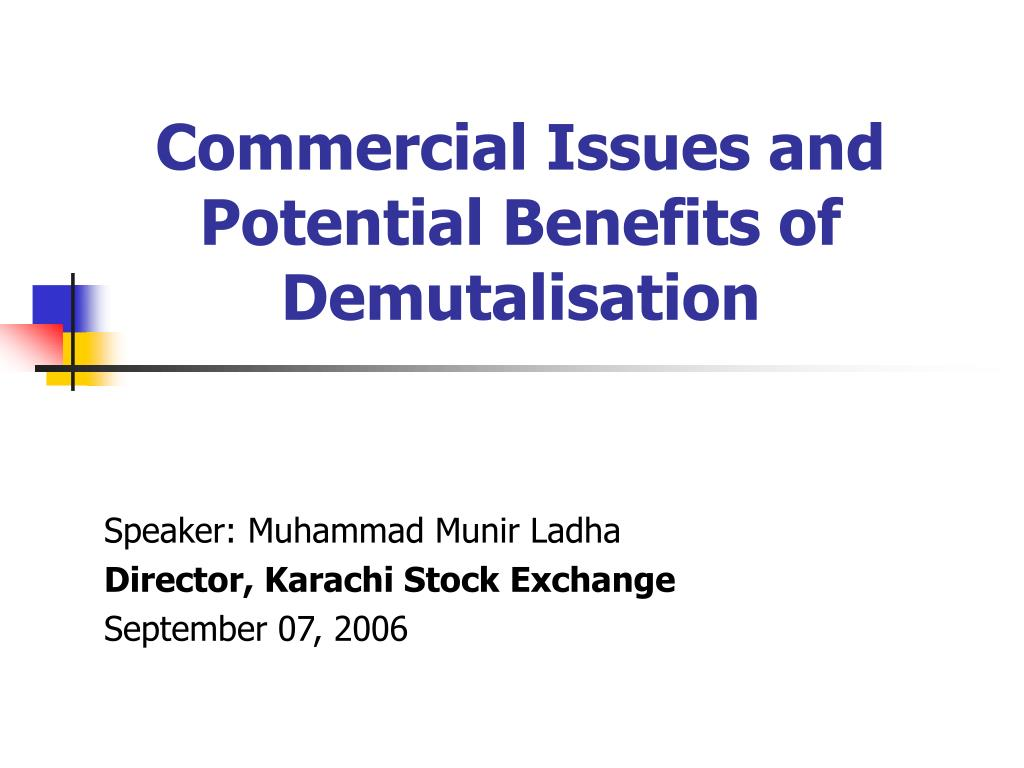 commercial issues and potential benefits of demutalisation l.