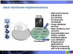 ideal mainframe implementations