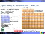 system design affects virtualization capabilities