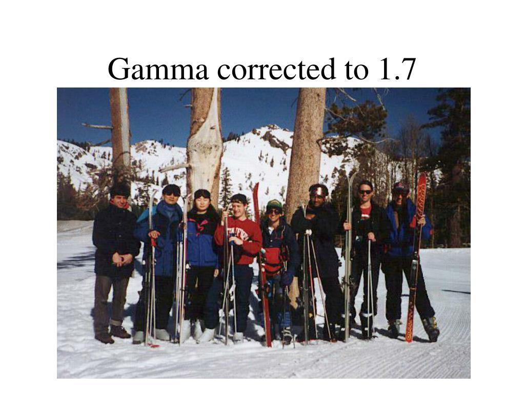 Gamma corrected to 1.7