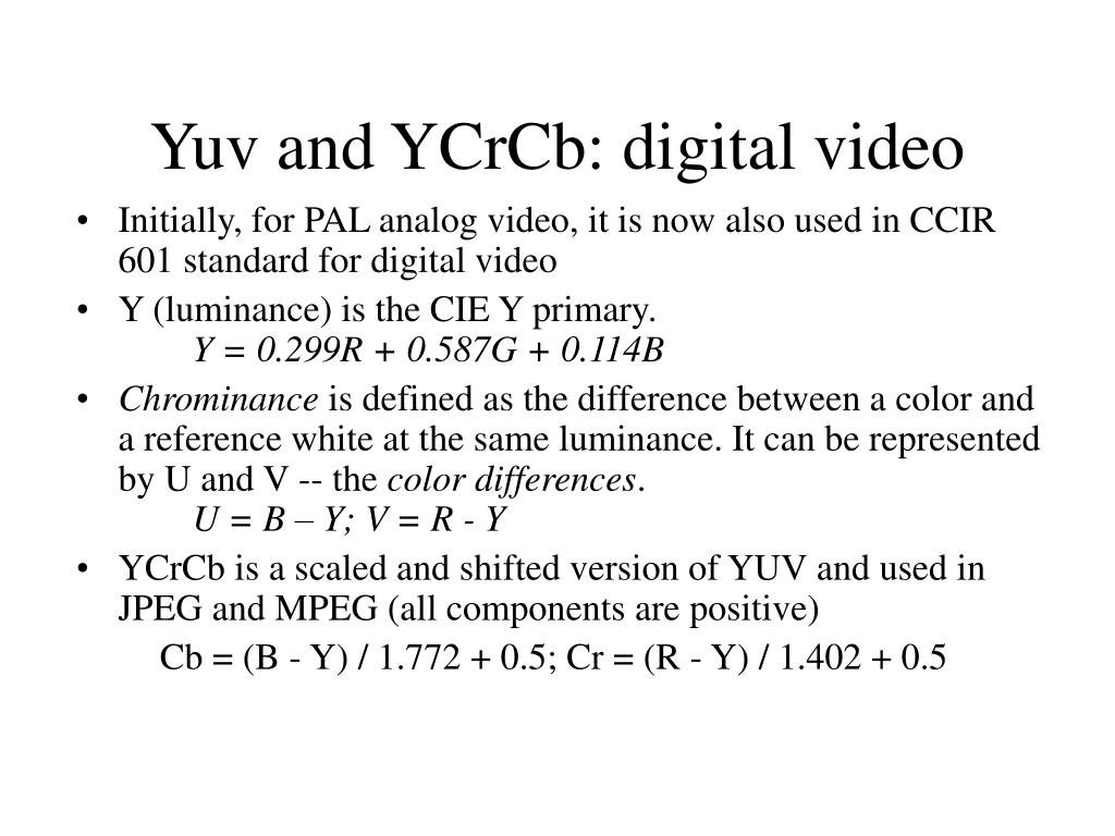Yuv and YCrCb: digital video