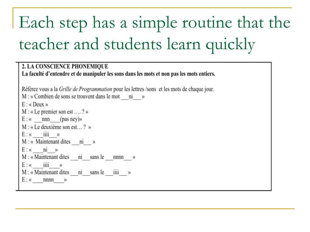 Each step has a simple routine that the teacher and students learn quickly