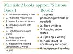 materials 2 books approx 75 lessons book 1 book 2