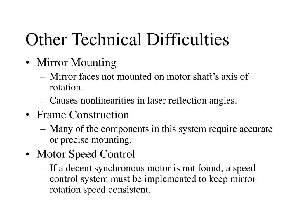 Other Technical Difficulties