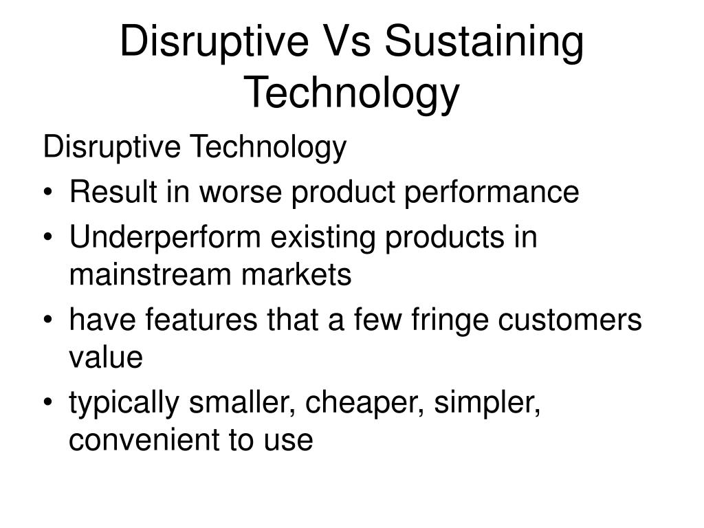 Disruptive Vs Sustaining Technology