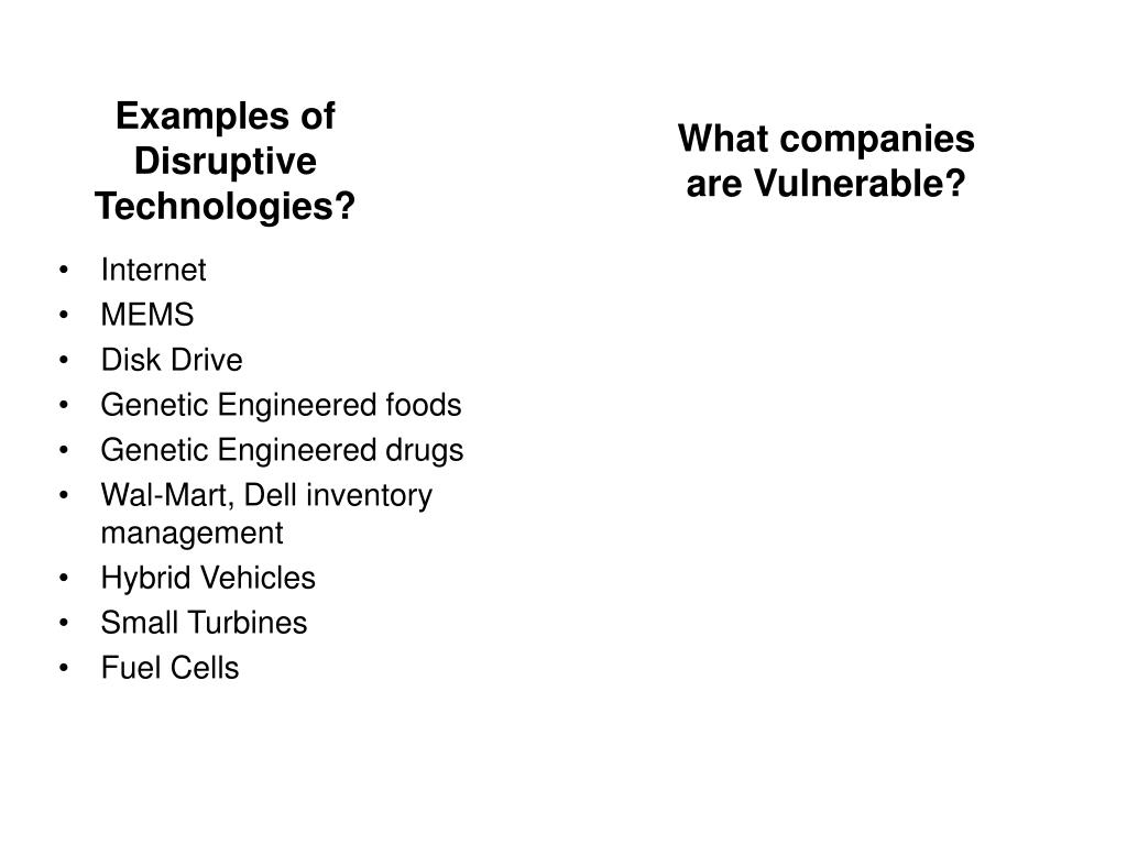 Examples of Disruptive Technologies?