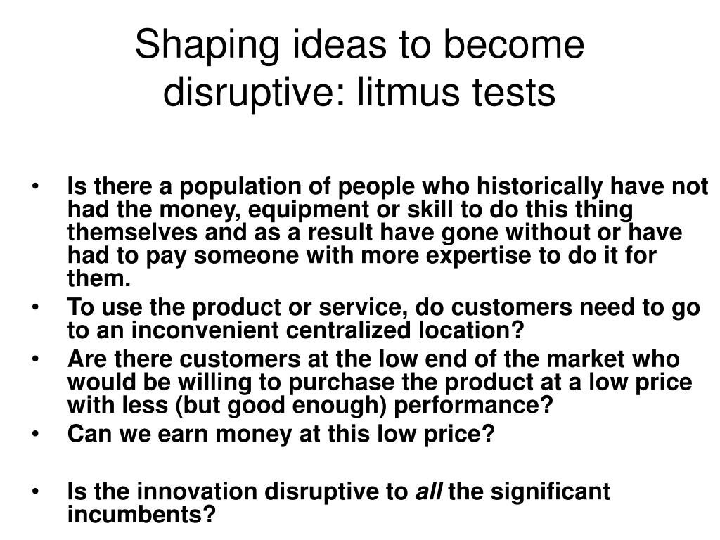 Shaping ideas to become disruptive: litmus tests