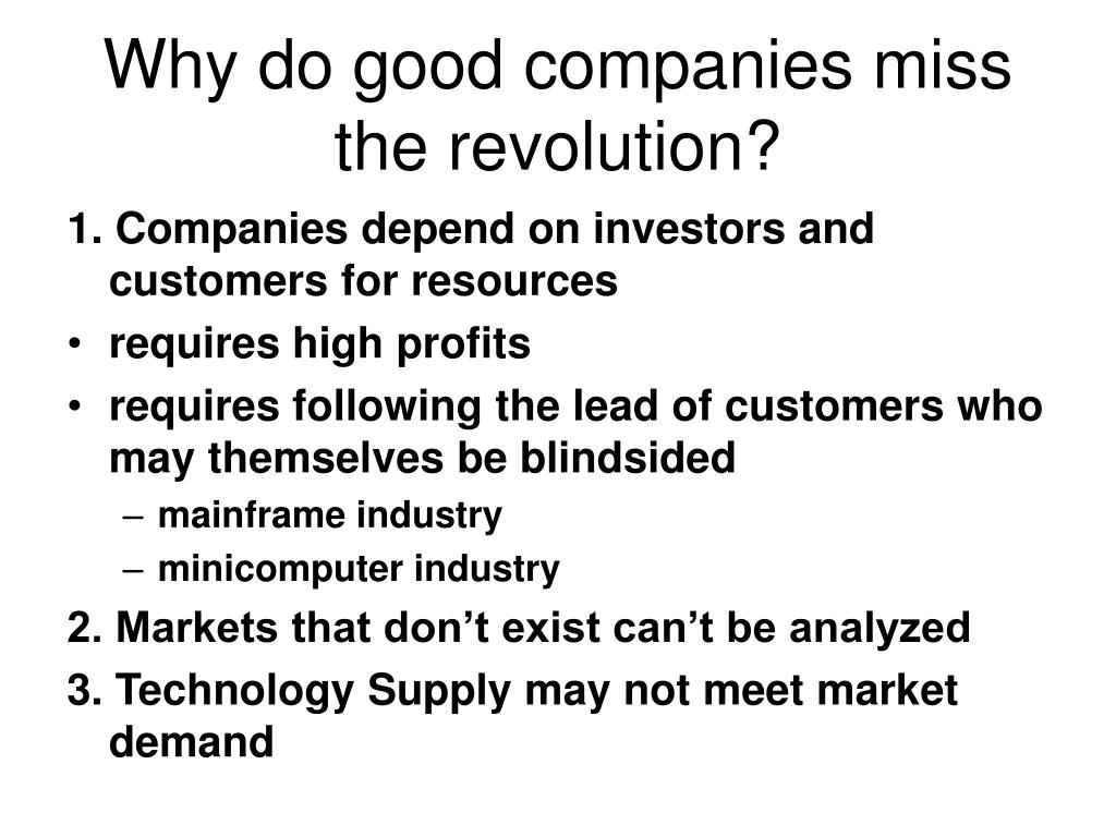 Why do good companies miss the revolution?