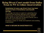 bring divert court model from dallas texas to ny to reduce incarceration