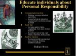 educate individuals about personal responsibility