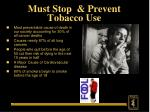 must stop prevent tobacco use