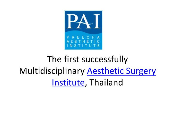 The first successfully multidisciplinary aesthetic surgery institute thailand
