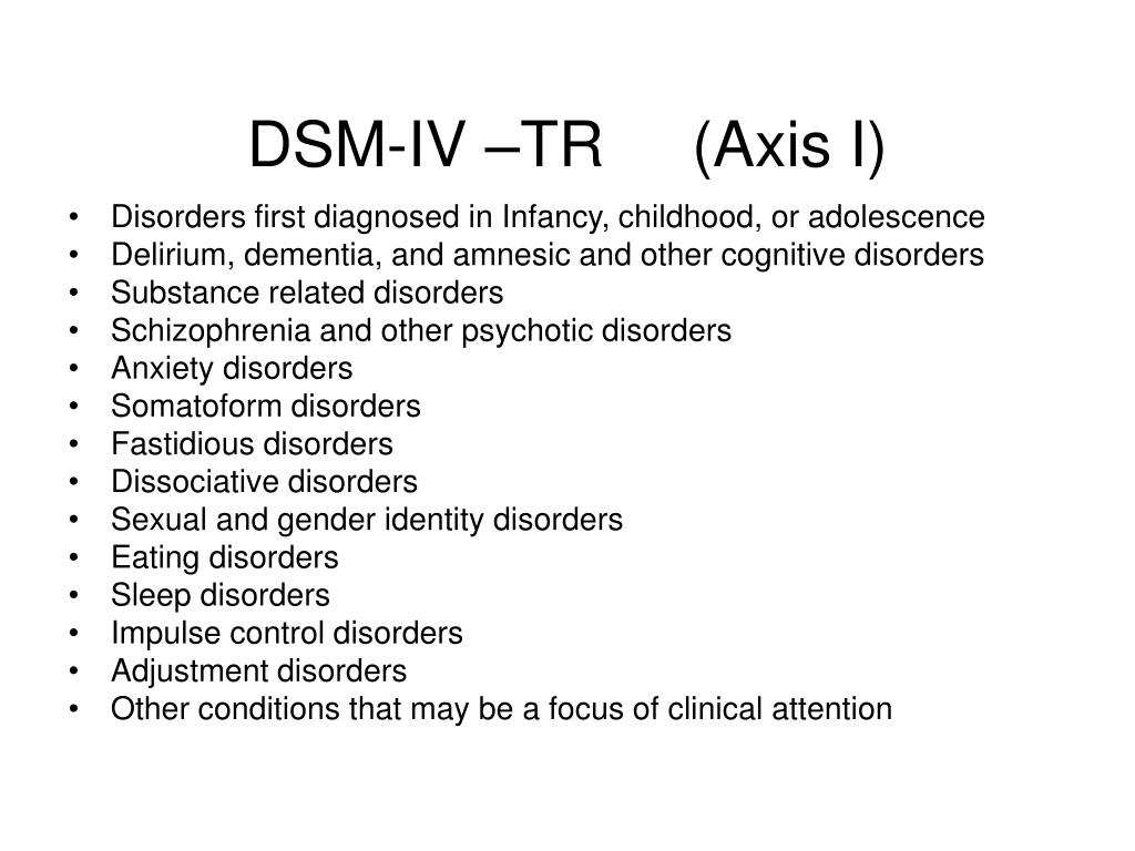 DSM-IV –TR     (Axis I)