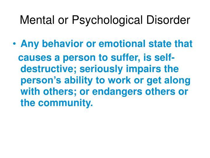 Mental or psychological disorder