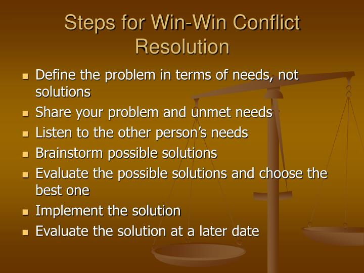 win win approach conflict resolution Win-win or walk-away solution resolves contradictions embedded in the conflict situation resolving the contradictions usually requires substantial creativity thorough look at any psychological approach to innovative problem solving brings to light one mutual key element: situation that is the most favorable for creativity is stress-free.