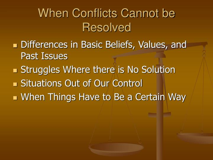 conflict cannot be resolved with violence How to resolve conflict effectively three methods:  if the conflict cannot be resolved quickly, it may need to be addressed by your management if the conflict is .