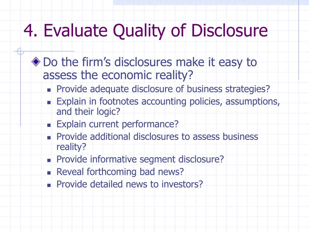 4. Evaluate Quality of Disclosure