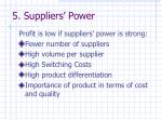 5 suppliers power