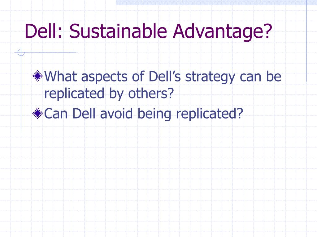 Dell: Sustainable Advantage?