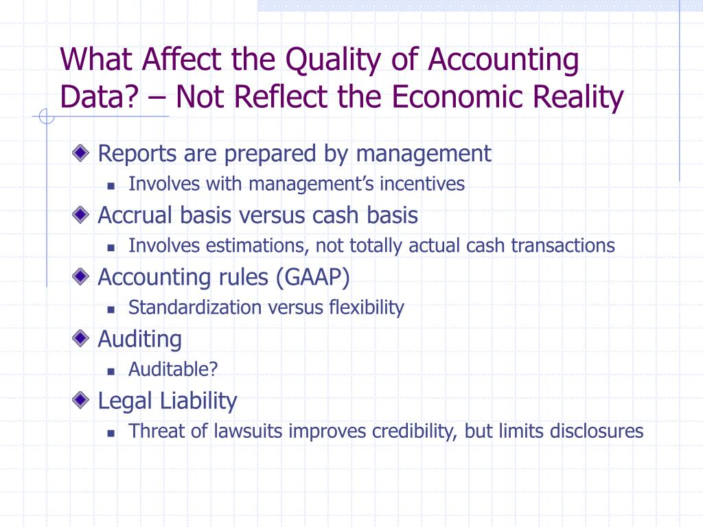 What Affect the Quality of Accounting Data? – Not Reflect the Economic Reality