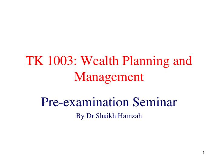 tk 1003 wealth planning and management n.