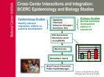 cross center interactions and integration bcerc epidemiology and biology studies