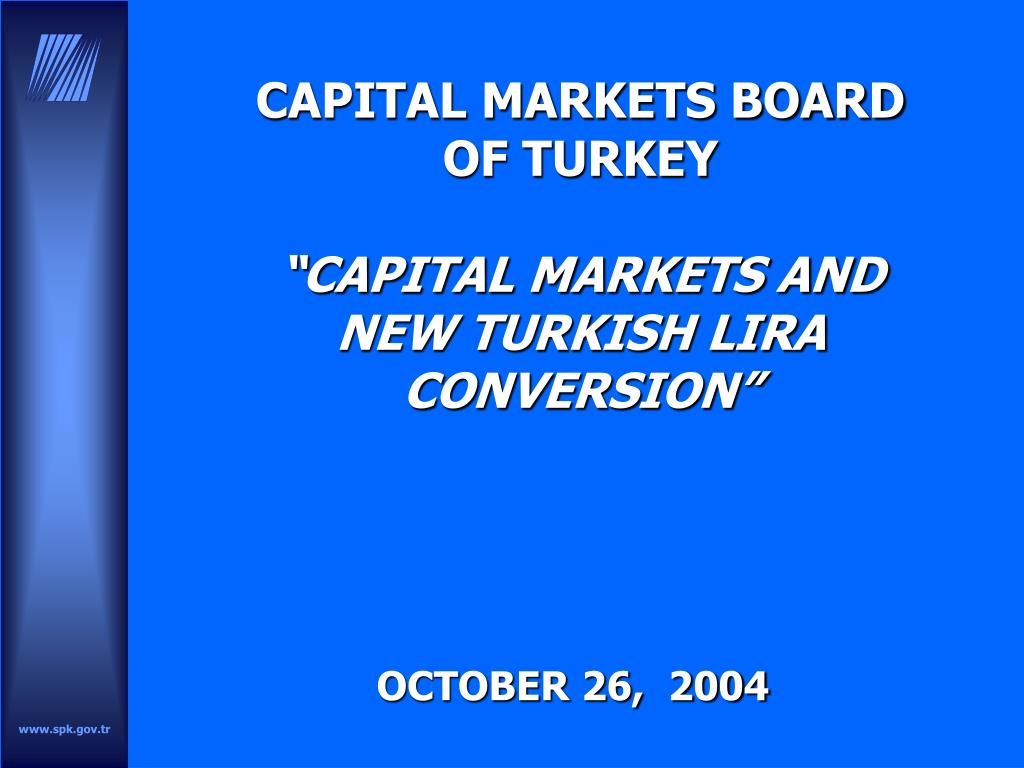 capital markets board of turkey capital markets and new turkish lira conversion l.