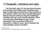1 st paragraph introduce your topic