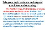 take your topic sentence and expand your ideas and reasoning