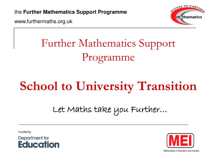 Further mathematics support programme school to university transition