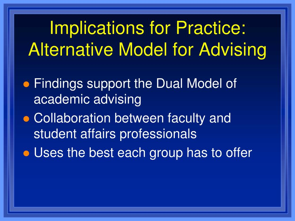 Implications for Practice: Alternative Model for Advising