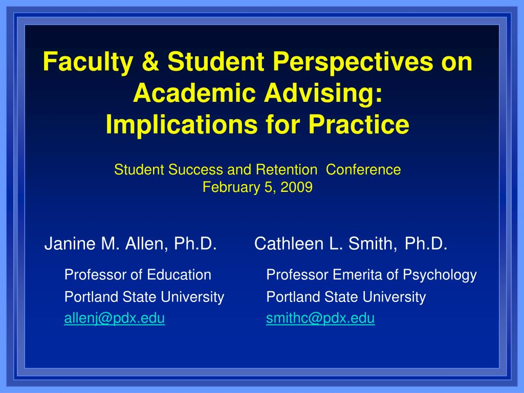 Faculty & Student Perspectives on Academic Advising: