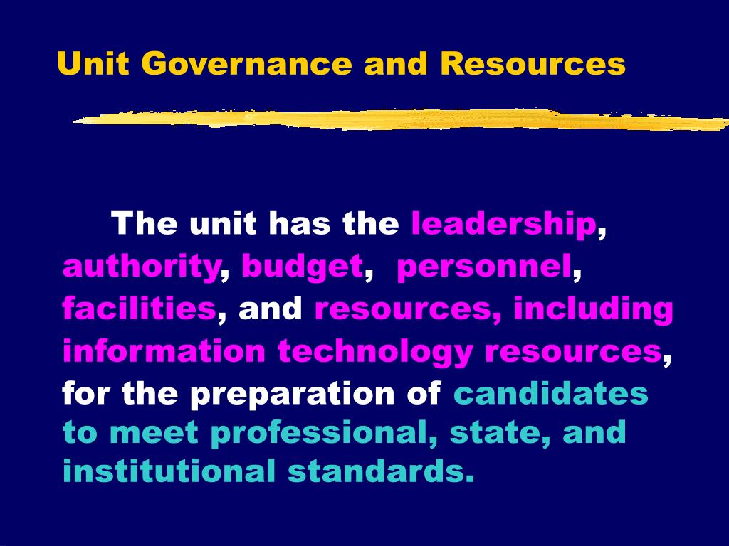 Unit Governance and Resources