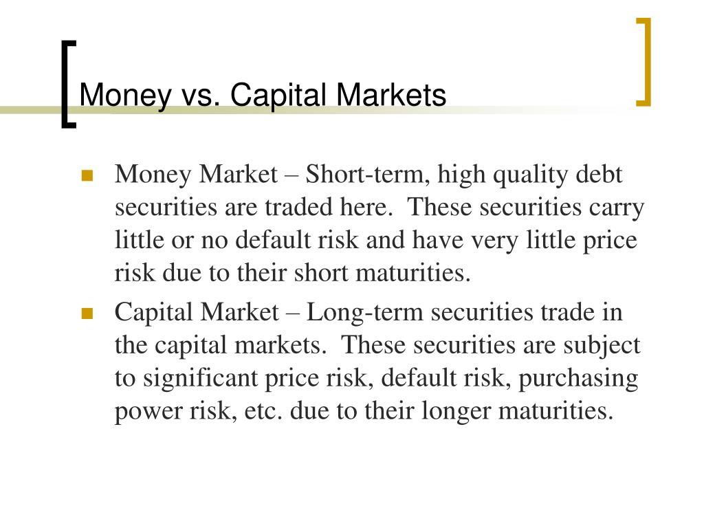 Money vs. Capital Markets