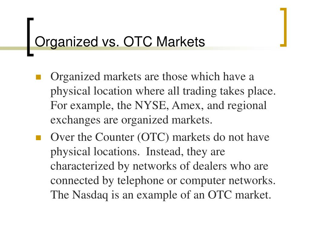 Organized vs. OTC Markets