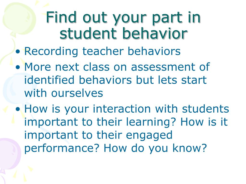 Find out your part in student behavior