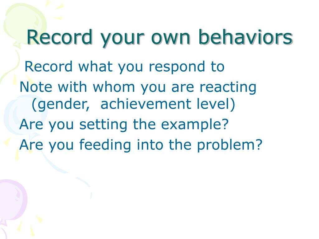 Record your own behaviors