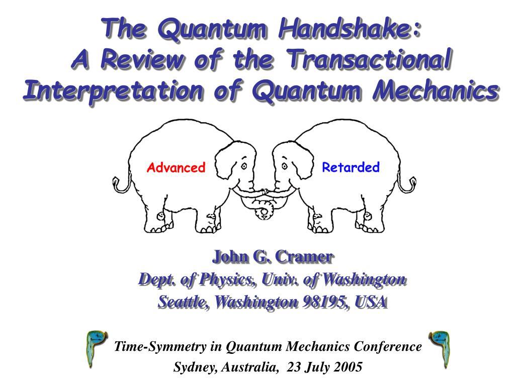 the quantum handshake a review of the transactional interpretation of quantum mechanics l.
