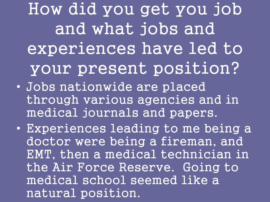 How did you get you job and what jobs and experiences have led to your present position?