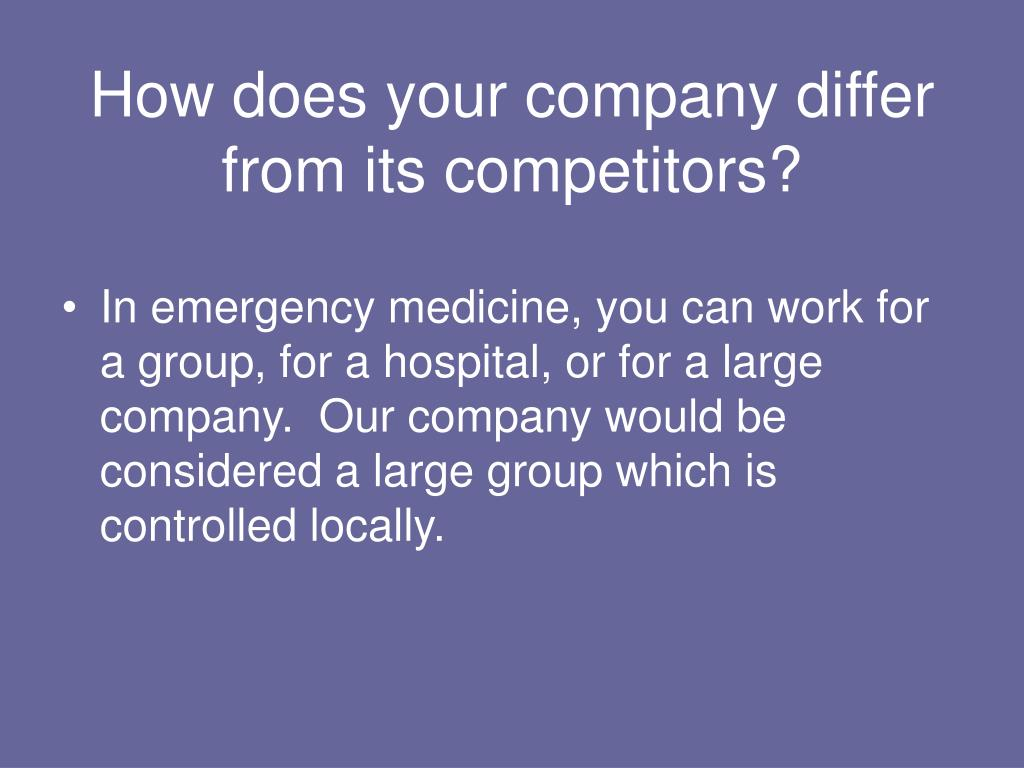 How does your company differ from its competitors?