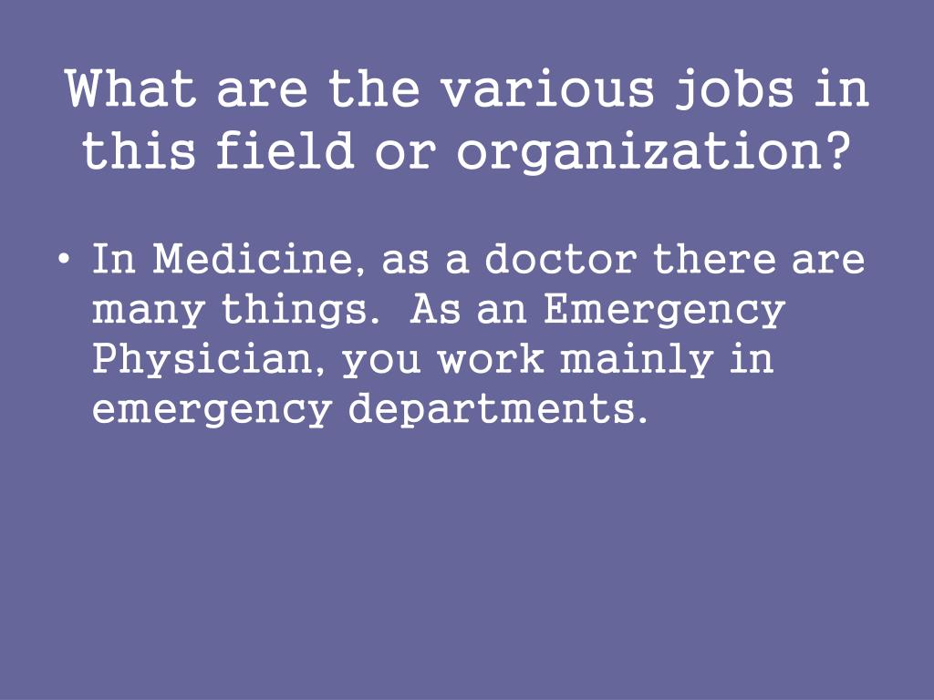 What are the various jobs in this field or organization?