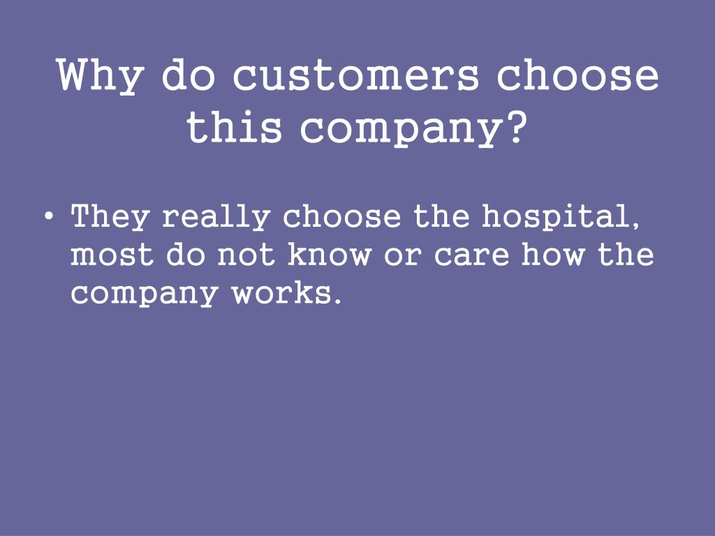 Why do customers choose this company?